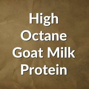Double Bonded Protein - High Octane Goat Milk Protein