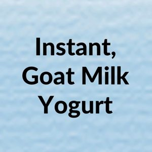 Yo-Quick - Instant, All-Natural Goat Milk Yogurt