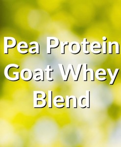 Peas and Whey - Pea Protein and Goat Whey Blend Title